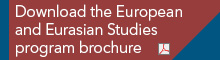 download the European & Eurasian Studies program brochure (P D F file)