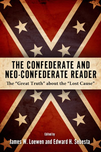 The+Confederate+and+Neo-Confederate+Reader%3Cbr+%2F%3E+The+%22Great+Truth%22+about+the+%22Lost+Cause%22