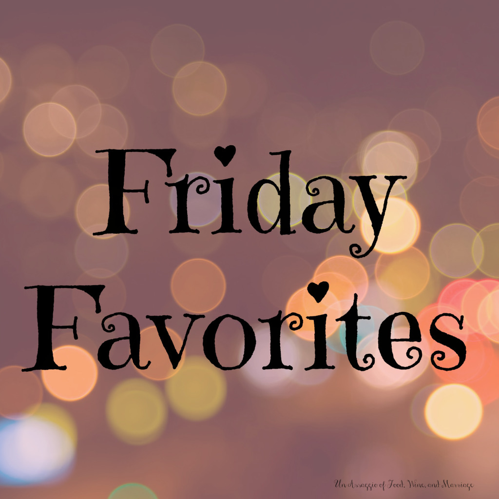 Un Assaggio's Friday Favorites is a weekly round up of the things I have loved through out the week including travel, wine, recipes, and lifestyle articles.