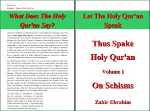Click to Download PDF: Thus Spake Holy Qur'an Volume I On Schisms (printable Pamphlet 8.5x11) By Zahir Ebrahim | Project Humanbeingsfirst.org First Edition August 2013
