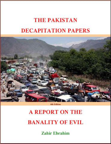 Click to Download PDF: Pakistan Decapitation Papers 4th Edition 2011 – A Report on the Banality of Evil