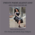 San Diego Book Awards 2008 Winner- Gabriela Anaya Valdepeña and Chris Vannoy, Twenty Poems Against Love & a Song for the Air
