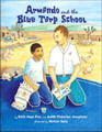 San Diego Book Awards 2008 Winner- Edith Hope Fine and Judith Pinkerton Josephson, Armando and the Blue Tarp School