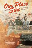 Our Place in the Sun: Canada and Cuba in the Castro Era