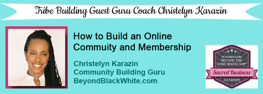 Christelyn Karazin, Guest Membership Coach