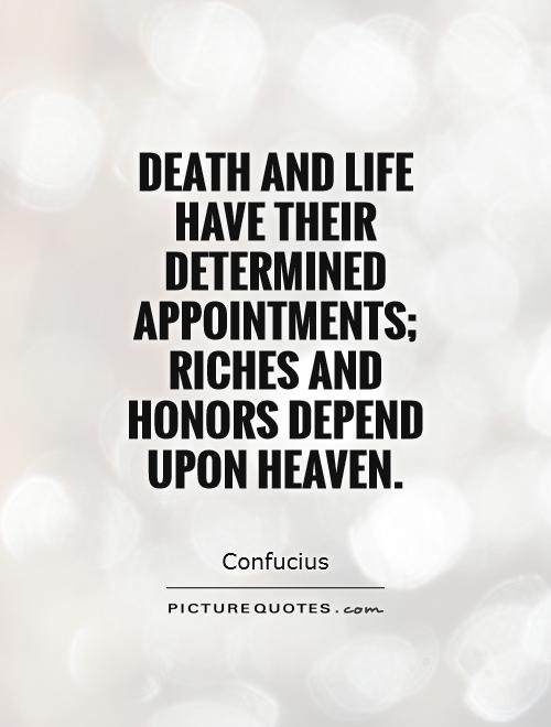 Death and life have their determined appointments by Confucius Like