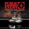 Public Enemy - Man Plans God Laughs 试听