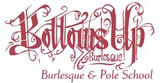 Bottoms Up burlesque and pol school logo