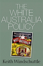 The White Australia Policy - Keith Windschuttle