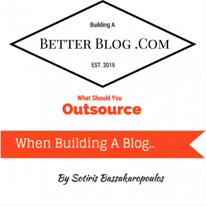 What Should You Outsource When Building A Blog?