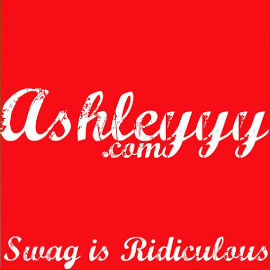 AshleYYY_Swag_is_Ridiculous
