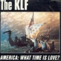 America: What Time Is Love - k.l.f.