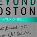 Beyond Boston Blog Series: Event Marketing @ Amazon Web Services