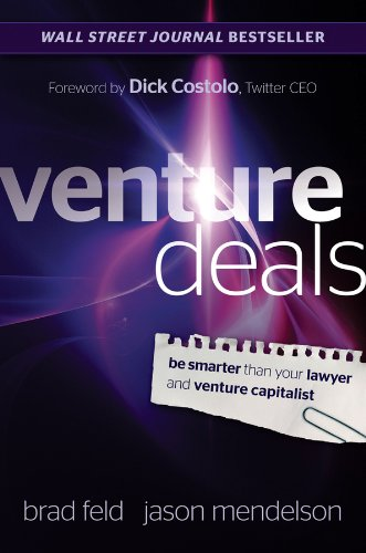 Venture Deals - Be Smarter Than Your Lawyer and Venture Capitalist