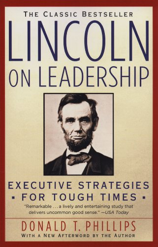 Lincoln On Leadership - Executive Strategies for Tough Times