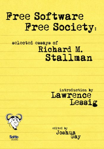 Free Software, Free Society - Selected Essays of Richard M. Stallman