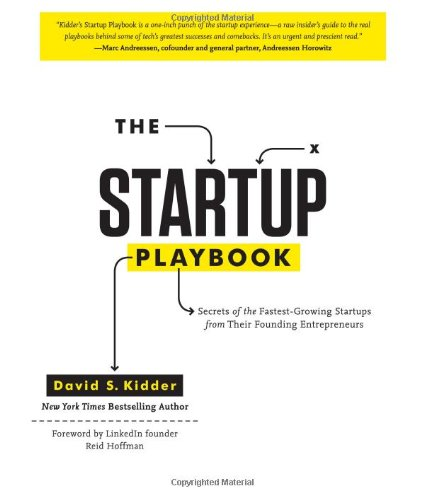The Startup Playbook: Secrets of the Fastest-Growing Startups from Their Founding Entrepreneurs