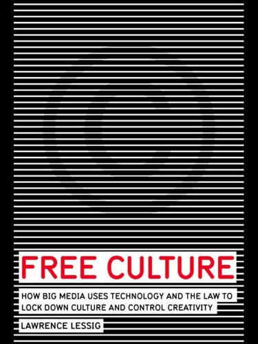 Free Culture - The Nature and Future of Creativity