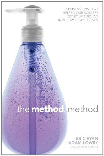 The Method Method - Seven Obsessions That Helped Our Scrappy Start-up Turn an Industry Upside Down