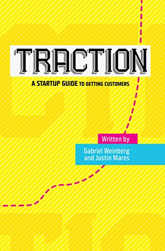 Traction - A Startup Guide to Getting Customers