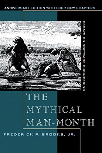 The Mythical Man-Month, Anniversary Edition - Essays On Software Engineering (2nd Edition)