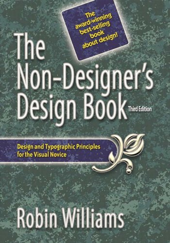The Non-Designer's Design Book - Design and typographic principles for the visual novice