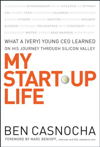 My Start-Up Life - What a (Very) Young CEO Learned on His Journey Through Silicon Valley