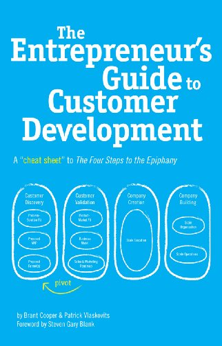 The Entrepreneur's Guide to Customer Development - A cheat sheet to The Four Steps to the Epiphany