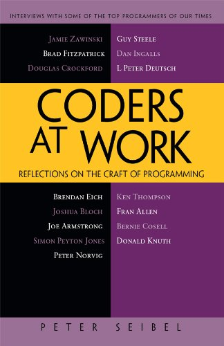 Coders at Work - Reflections on the Craft of Programming