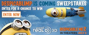 Despicable Me 2 Sweepstakes - Enter now for a chance to win a ride for 4 people on the Minion Blimp!