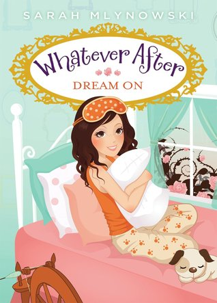 Dream On (Whatever After, #4)