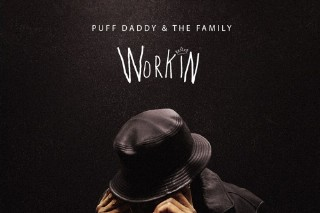 """The Bad Boy Saga Continues With Puff Daddy & The Family's """"Workin"""" Single"""