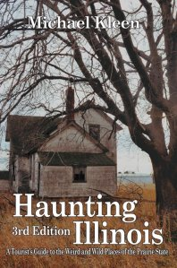 Haunting Illinois by Michael Kleen