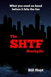 The SHTF Stockpile: What you need on hand before it hits the fan