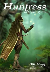 Huntress: and other stories (Tales of the Red Brethren Book 1)