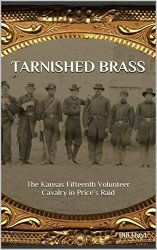 Tarnished Brass: The Kansas Fifteenth Volunteer Cavalry in Price's Raid