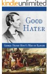 Good Hater: George Henry Hoyt's War o...