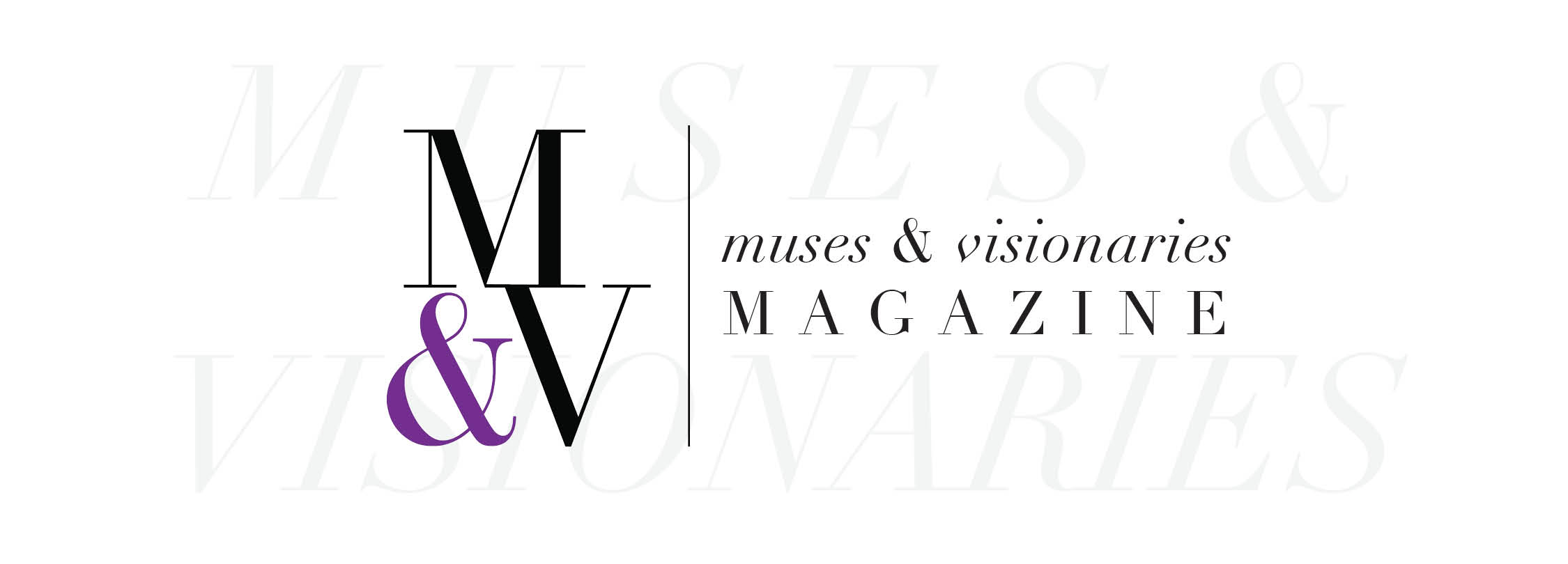 MUSES & VISIONARIES MAGAZINE - Inspiring Women to Create a Life Well Lived