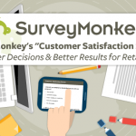 "SurveyMonkey's ""Customer Satisfaction Surveys"" — Better Decisions & Better Results for Retailers"