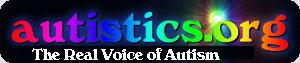 autistics.org: The REAL Voice of Autism