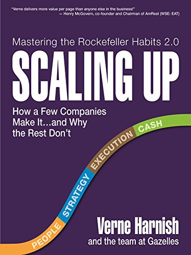 Scaling Up - How a Few Companies Make It...and Why the Rest Don't