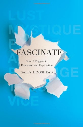 Fascinate - Your 7 Triggers to Persuasion and Captivation