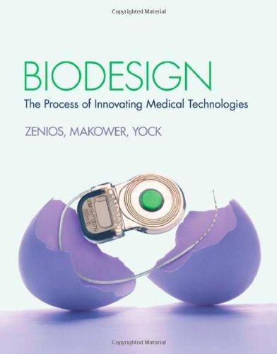 Biodesign - The Process of Innovating Medical Technologies