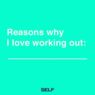 Or, things I tell myself in the morning to roll out of bed and into workout clothes. Annnd go!'