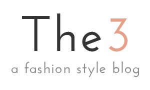 The3 - A Fashion Style Blog