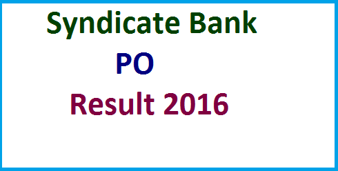 Syndicate Bank PO Exam Result 2016 Released Probationary Officer Merit List Cut Off Marks syndicatebank.in