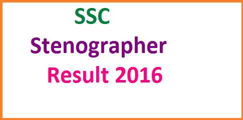 SSC Stenographer Exam Result 2016 Steno Grade C & D Merit List Cut Off ssc.nic.in