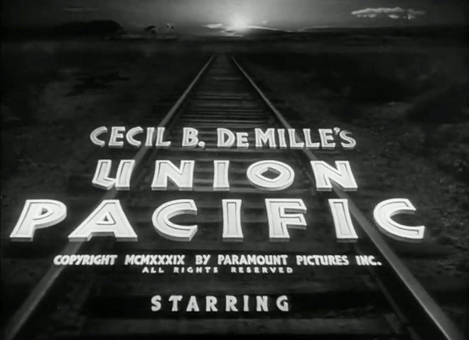 VIDEO: Title Sequence – Union Pacific (1939)