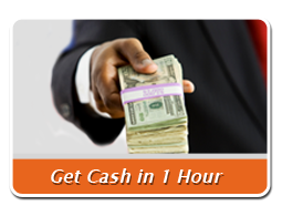 Get Cash in 1 Hour