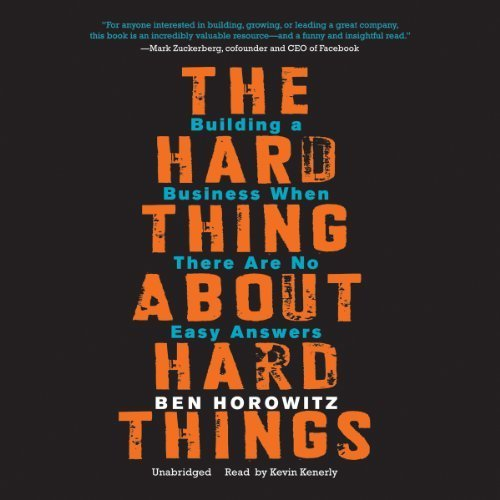 The Hard Thing About Hard Things, de Ben Horowitz.